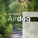 【口コミ】エアドッグの評判は?電気代は?最強の空気清浄機の実力とは【Airdog-Pro-X5s-X3s】